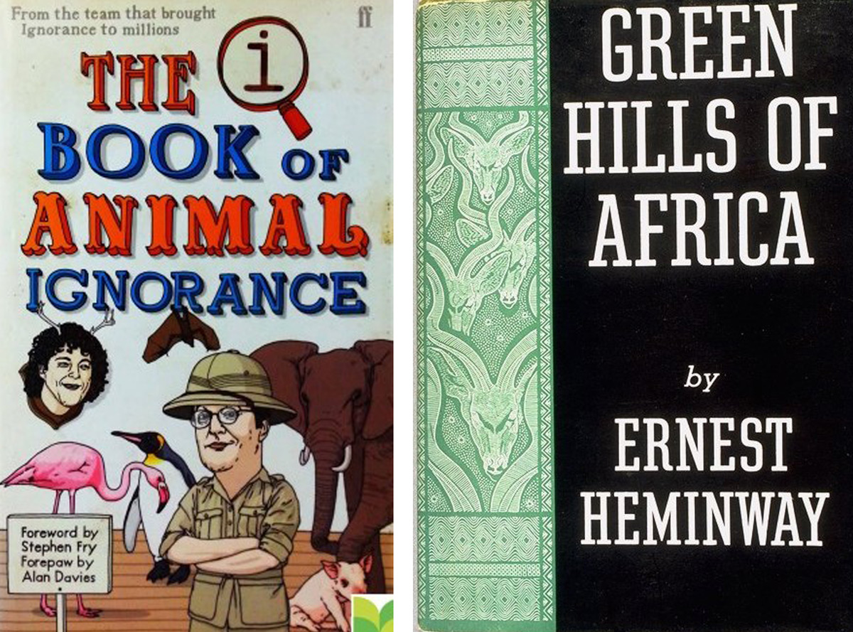 Animal Ignorance and Green Hills of Africa
